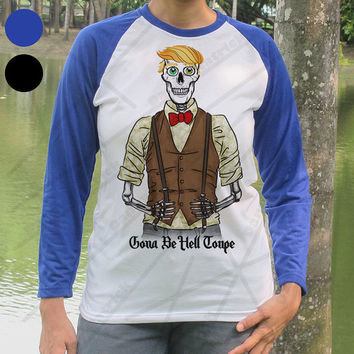 Donald Trump Gona Be Hell Toupe Skeleton T Shirt Danny Hatrick Trump Skull Long Sleeve Baseball Shirt