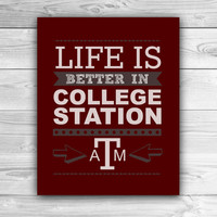 Life is Better in College Station - Texas A&M - Graphic Print - Wall Art