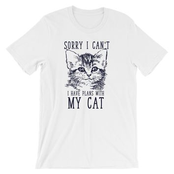 Sorry I Can't I Have Plans With My Cat  Funny Short-Sleeve Unisex T-Shirt