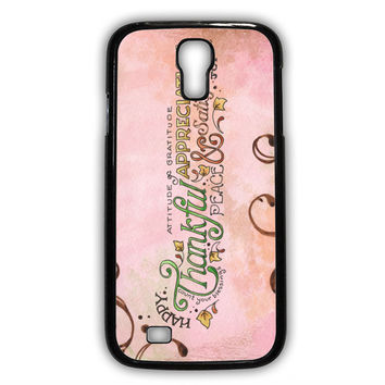 Happy Thankful Appreciaton Samsung Galaxy S4 Case