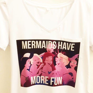 Mermaids Have More Fun Shirt | The Little Mermaid | Disney Princess
