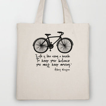 Life is like riding a bicycle... Tote Bag by Macrobioticos