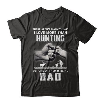 I Love More Than Hunting Being Dad Funny Fathers Day