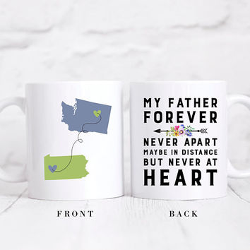 Long Distance State Coffee Mug, Father's Day Gift, State To State Mug, My Father Forever Never Apart Maybe In Distance But Never At Heart