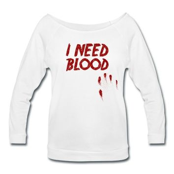 I NEED BLOOD - Blood Smeared / horror / vampire Wideneck 3/4 Sleeve Shirt