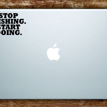 Stop Wishing Start Doing Laptop Apple Macbook Car Quote Wall Decal Sticker Art Vinyl Inspirational Gym Work Out Fitness Health WeightsMotivational