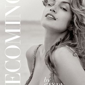 Becoming By Cindy Crawford: By Cindy Crawford with Katherine O' Leary Hardcover – September 29, 2015