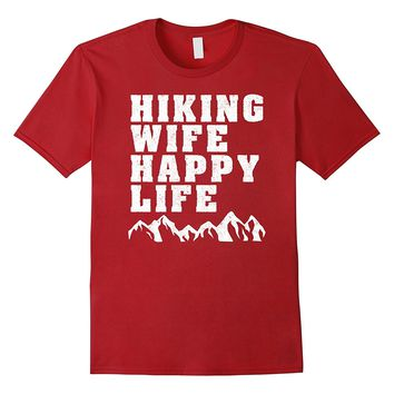 Hiking Wife Happy Life Funny Husband Gift T Shirt