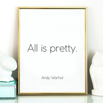 Andy Warhol All is pretty Warhol Art Minimalist print Warhol  Warhol Quote Warhol Quotation Andy Warhol print  Andy Warhol poster Andy