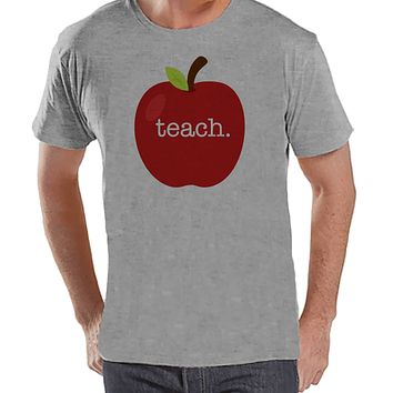 Funny Teacher Shirts - Red Apple Teach Shirt - Teacher Gift - Teacher Appreciation Gift - Gift for Teacher - Men's Grey T-shirt