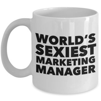 World's Sexiest Marketing Manager Mug Gift Ceramic Coffee Cup