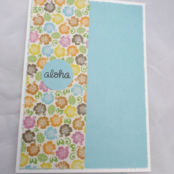 Aloha Card  - Hand Made Greeting Card - Blank Greeting Card -Handstamped Card - Hawaii cards - Tropical cards - Cards with flowers