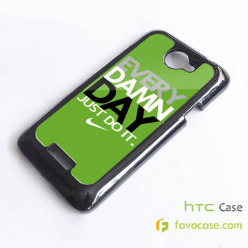 EVERY DAMN DAY 5 Nike Just Do It HTC One X, M7, M8 Phone Case Cover