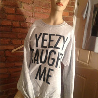 Yeezy Taught Me - Kanye West Womens Sweatshirt x Jumper 002