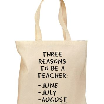 Three Reasons to Be a Teacher - June July August Grocery Tote Bag
