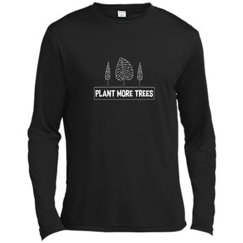 Earth Day Shirt Plant More Trees Gift 2 Long Sleeve Moisture Absorbing Shirt