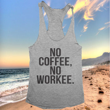 no coffee no workee racerback tank top yoga gym fitness workout exercise muscle tops fashion fresh top women ladies funny style tumblr