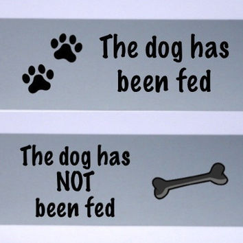 Dog has been fed / Not Fed Double Sided Silver Sign