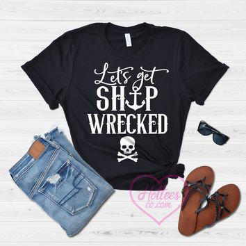 Let's Get Ship Faced Funny Pirate Shirt