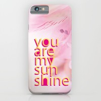 Pink Flower, Spring, Sunshine, You are my sunshine quote iPhone & iPod Case by Easyposters | Society6