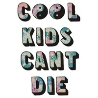 Cool Kids Can't Die. Art Print by Art. | Society6