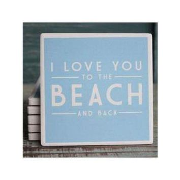 I Love You To The Beach Coaster San Diego