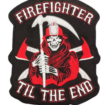 Fire fighter till the end for vest and jacket patch