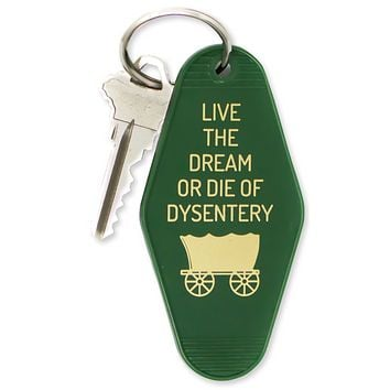 Live The Dream Or Die Of Dysentery Motel Keychain in Green