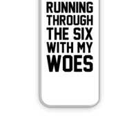 Running Through The Six With My Woes - iPhone 5&5s Case