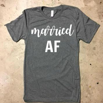 Married AF Unisex T-Shirt - Husband And Wife Tee