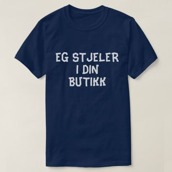 i am shoplifting in your store in Norwegian blue T-Shirt