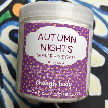 Autumn Nights Whipped Cream Soap ~ Whipped Soap ~ Cream Soap ~ Foaming Bath Whip ~ Shaving Soap ~ Bath Frosting ~ Soap Fluff ~ Vegan Soap