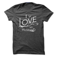 I Love My Husband - Official Shirt