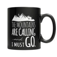 """The Mountains Are Calling And I Must Go"" 11 Oz. Black Coffee Mugs(Version 2)"