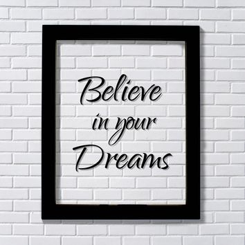 Believe in your Dreams - Floating Quote - Art Print - Dream Big - Work Hard Business Accomplishment