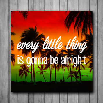 Every Little Thing Quote Bob Marley Photo Panel - Durable Finish - High Definition - High Gloss