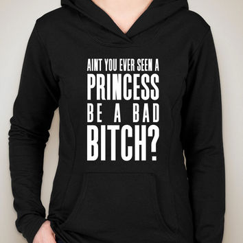 """Ariana Grande """"Bad Decisions - Ain't you ever seen a princess be a bad bitch?"""" Unisex Adult Hoodie Sweatshirt"""