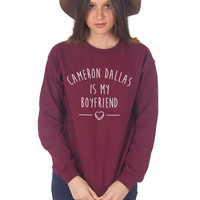 Cameron Dallas Is My Boyfriend Sweater (Other Magcon Boys Available)