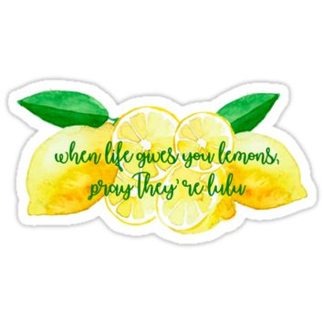 'When Life Gives You Lemons, Pray They're Lulu' Sticker by beesnhoney