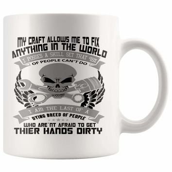 Funny Mechanic Mug My Craft Allows Me To Fix Anything In 11oz White Coffee Mugs