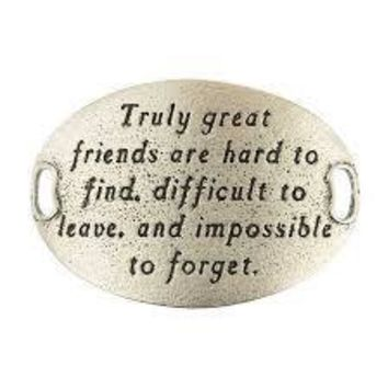 """Truly great friends are hard to find, difficult to leave, and impossible to forget"" Lenny and Eva Trousseau Sentiment"