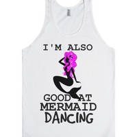 I'm also good at Mermaid Dancing tank top tee t shirt-White Tank