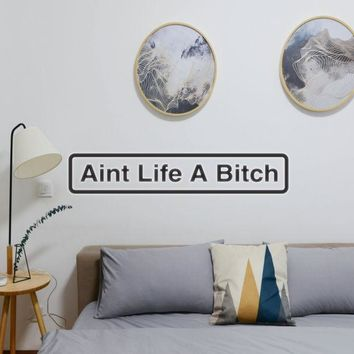 Aint Life A Bitch Vinyl Wall Decal - Removable