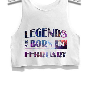 Legends are born in February Galaxy Womens Crop Tank Top