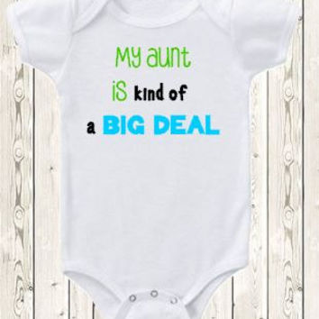 My aunt is kind of a big deal Onesuit ® brand bodysuit or shirt niece nephew new baby gift celebrate world's best aunt with this bodysuit