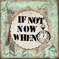 """Abstract Mixed Media Painting with Affirmation, 'If not now, when', Inspirational Quote, Whimsical Art, Giclee Print 12"""" x 12"""" - 30 x 30 cm"""