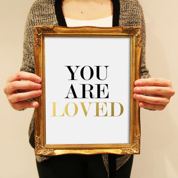 You are Love Faux Gold Foil Print. Love Quote. Chic Home Decor. Minimalist Wall Art. Typography Print. Black, White and Gold Art.