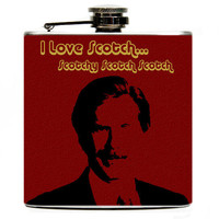 Anchorman. I love Scotch Ron Burgundy Hip Flask