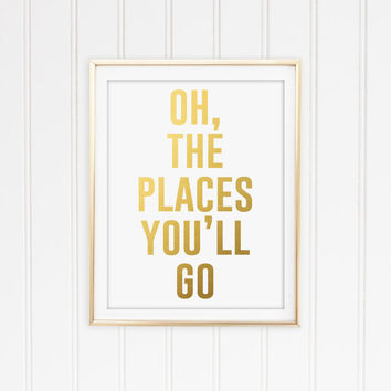 Oh the places You'll go! Typography. World Map. Faux Gold Foil. Cursive. Quote. Office Art. Bedroom Poster. Home Deocr.