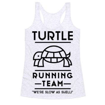 TURTLE RUNNING TEAM WE'RE SLOW AS SHELL RACERBACK TANK